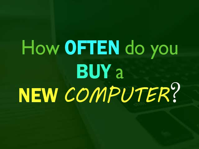 How-often-do-you-buy-a-new-computer