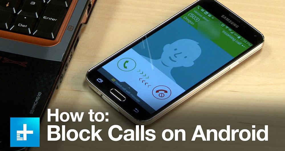 چگونه تماس ورودی شماره خاصی را در گوشی اندرویدی خود بلاک کنیم؟