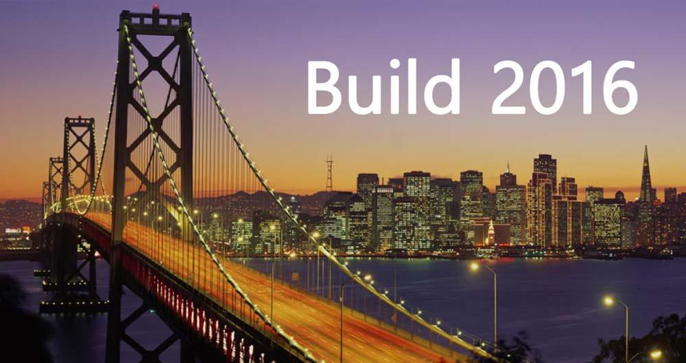 مروری بر وقایع مهم کنفرانس Build 2016 مایکروسافت