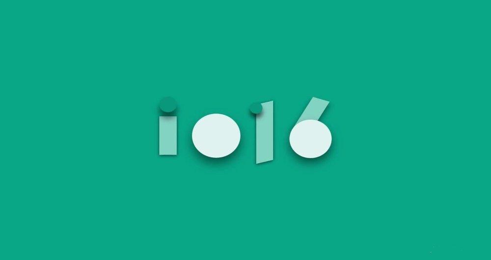 در کنفرانس I/O 2016 گوگل چه گذشت؟