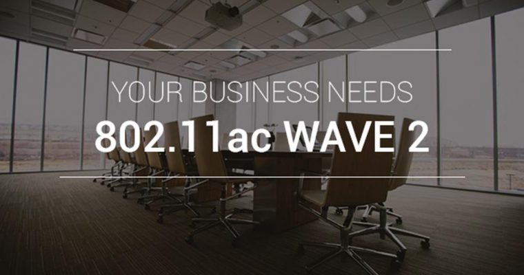 your-business-needs-wave-2-wifi