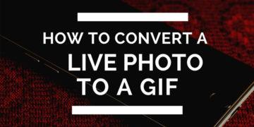 تبدیل تصاویر Live به فایل GIF