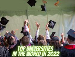برترین دانشگاههای جهان در سال 2022